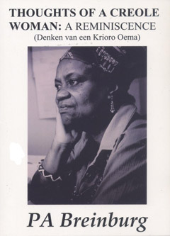 Thoughts of a Creole Woman: A Reminiscence by P A Breinburg