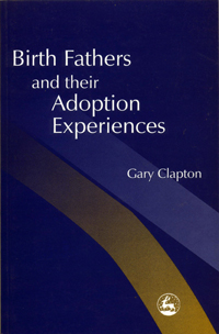 Fathers And Their Adoption Experiences - Gary Clapton