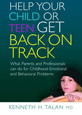 Help Your Child Or Teen Get Back On Track by Kenneth H Talan MD