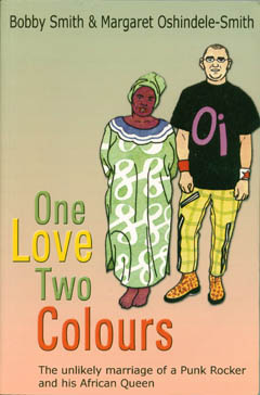 One Love Two Colours by Bobby Smith & Margaret Oshindele-Smith