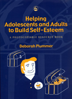Helping Adolescents and Adults to Build Self-Esteem by Deborah Plummer