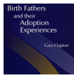 Birth Fathers And Their Adoption Experiences - Gary Clapton